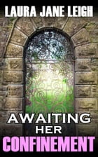 Awaiting Her Confinement by Laura Jane Leigh