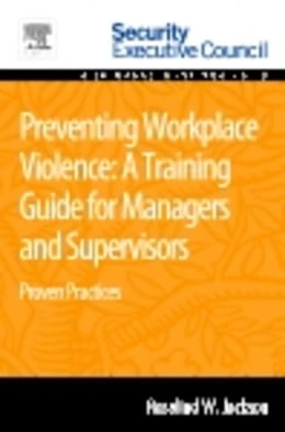 Book Preventing Workplace Violence: A Training Guide for Managers and Supervisors: Proven Practices by Jackson, Rosalind