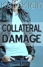 Collateral Damage by Katie Klein