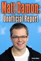 Matt Damon: Unofficial Report by Brian Abbey