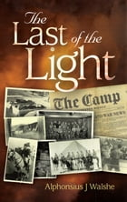 The Last of the Light by Alphonsius J Walshe
