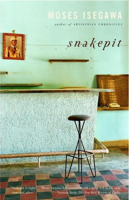 Book Snakepit: A Novel by Moses Isegawa