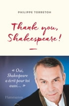 Thank you, Shakespeare ! by Philippe Torreton