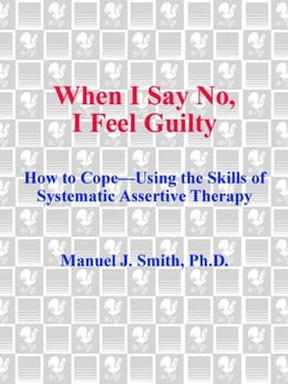 Book When I Say No, I Feel Guilty by Manuel J. Smith