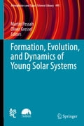 Formation, Evolution, and Dynamics of Young Solar Systems c310e63d-59d0-4f35-946c-cf9f274ed112