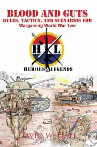 Blood and Guts: Rules, Tactics, and Scenarios for Wargaming World War Two