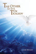 The Other Side Of Tragedy by Louise Wright