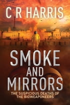 Smoke and Mirrors: The Suspicious Deaths of the Bioweaponeers