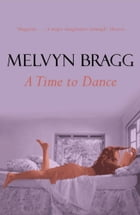 Time To Dance by Melvyn Bragg