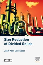Size Reduction of Divided Solids by Jean-Paul Duroudier