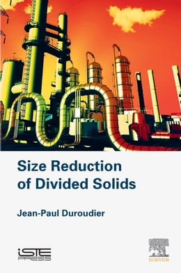 Book Size Reduction of Divided Solids by Jean-Paul Duroudier