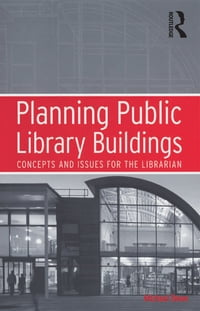 Planning Public Library Buildings: Concepts and Issues for the Librarian