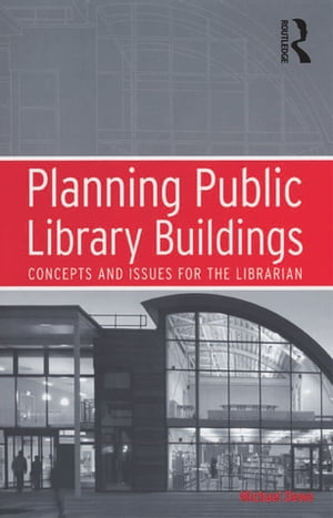 Planning Public Library Buildings Concepts and Issues for the Librarian