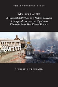 My Ukraine: A Personal Reflection on a Nation's Independence and the Nightmare Vladimir Putin Has…