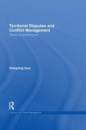 Territorial Disputes and Conflict Management The art of avoiding war