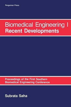 Biomedical Engineering: I Recent Developments Proceedings of the First Southern Biomedical Engineering Conference