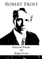 Selected Poems Of Robert Frost by Robert Frost