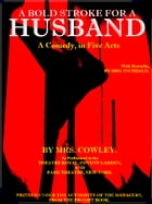 A Bold Stroke for a Husband: A Comedy in Five Acts by Hannah Cowley