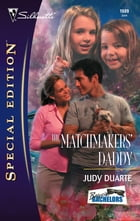 The Matchmakers' Daddy by Judy Duarte