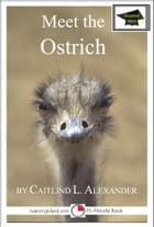 Meet the Ostrich: Educational Version by Caitlind L. Alexander