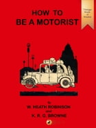 How to be a Motorist by William Heath Robinson