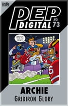 Pep Digital Vol. 073: Archie & Friends Gridiron Glory by Archie Superstars