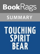 Touching Spirit Bear by Ben Mikaelsen l Summary & Study Guide by BookRags