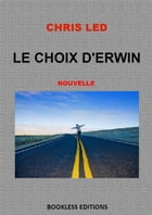 Le choix d'Erwin by Chris Led