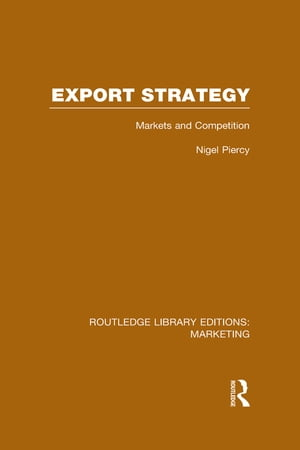 Export Strategy: Markets and Competition (RLE Marketing)