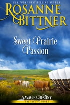 Sweet Prairie Passion by Rosanne Bittner