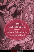 Alice's Adventures in Wonderland (Diversion Illustrated Classics) by Lewis Carroll