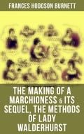 The Making of a Marchioness & Its Sequel, The Methods of Lady Walderhurst 5a776499-02e2-475a-b023-b545d35d9b3e
