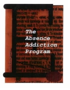 The Absence Addiction Program by Delia ARMSTRONG-BUSBY