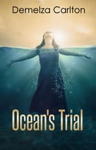 Ocean's Trial by Demelza Carlton