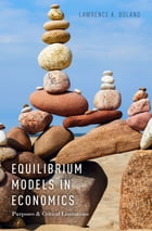 Equilibrium Models in Economics: Purposes and Critical Limitations by Lawrence A. Boland