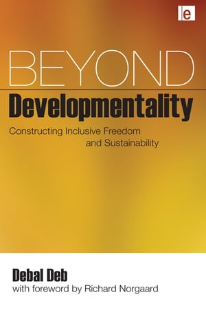 Beyond Developmentality Constructing Inclusive Freedom and Sustainability
