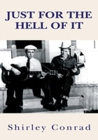 Just for the Hell of It by Shirley Conrad