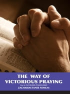 The Way of Victorious Praying by Zacharias Tanee Fomum