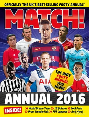 Match Annual 2016 From the Makers of the UK's Bestselling Football Magazine