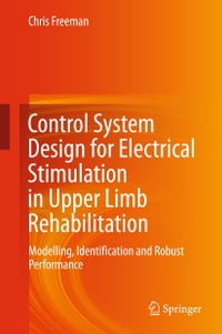 Control System Design for Electrical Stimulation in Upper Limb Rehabilitation: Modelling…