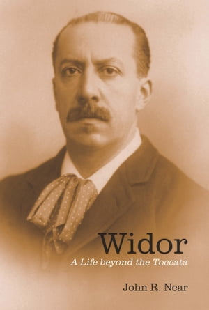 Widor A Life beyond the Toccata