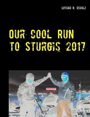 Our Cool Run to Sturgis 2017: Let it go with the flow ...