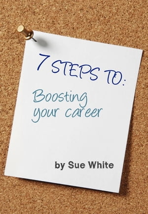 7 STEPS TO: Boosting your career