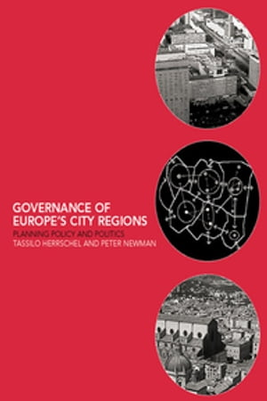 Governance of Europe's City Regions Planning,  Policy & Politics