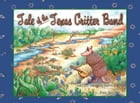 Tale of the Texas Critter Band by Michelle Harvey-Perez