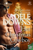 Her Christmas Cowboy by Adele Downs