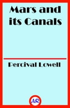 Mars and its Canals (Illustrated) by Percival Lowell