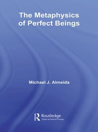 The Metaphysics of Perfect Beings