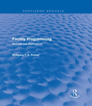 Facility Programming (Routledge Revivals) Methods and Applications