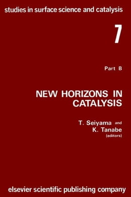 Book New horizons in catalysis: Part 7B. Proceedings of the 7th International Congress on Catalysis… by Seiyama, Tetsuro